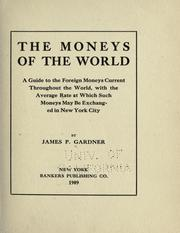 Cover of: The moneys of the world | James Peter Gardner