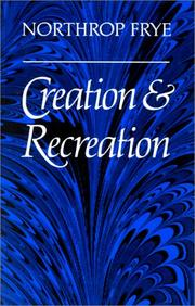 Cover of: Creation and recreation by Northrop Frye