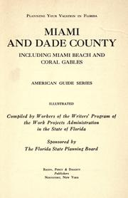 Cover of: Planning your vacation in Florida: Miami and Dade County, including Miami Beach and Coral Gables by Writers' Program (Fla.)
