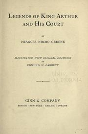Cover of: Legends of King Arthur and his court | Frances Nimmo Greene