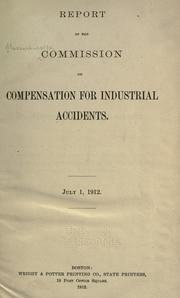 Cover of: Report of the Commission on compensation for industrial accidents | Massachusetts. Commission on Compensation for Industrial Accidents.