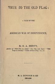 Cover of: True to the Old Flag | G. A. Henty