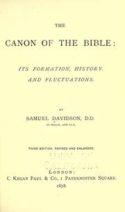 Cover of: The canon of the Bible: its formation, history, and fluctuations | Samuel Davidson