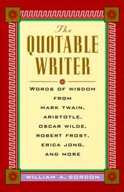 Cover of: The Quotable Writer by William A. Gordon