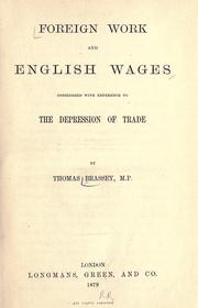 Cover of: Foreign work and English wages considered with reference to the depression of trade | Thomas Brassey 1st Earl Brassey