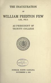 Cover of: The inauguration of William Preston Few ... as president of Trinity college, Durham, North Carolina, November 9, 1910 | Duke University.