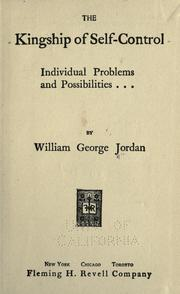 Cover of: The kingship of self-control, individual problems and possibilities | Jordan, William George