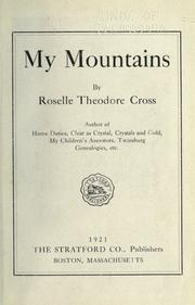 Cover of: My mountains | Roselle Theodore Cross