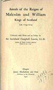 Cover of: Annals of the reigns of Malcolm and William, kings of Scotland, 1153-1214 by Archibald Campbell Lawrie