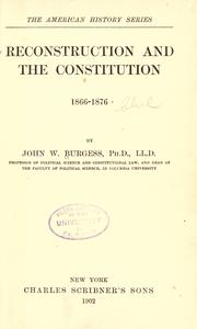 Cover of: Reconstruction and the Constitution, 1866-1876 | John William Burgess
