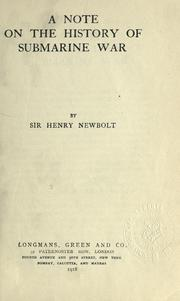 Cover of: A note on the history of submarine war | Newbolt, Henry John Sir