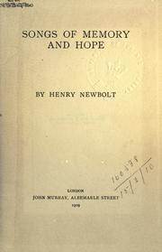 Cover of: Songs of memory and hope by Newbolt, Henry John Sir