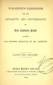Cover of: Vincentius Lirinensis for the antiquity and universality of the Catholic faith against the profane novelties of all heretics by Vincent of Lérins, Saint
