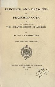 Cover of: Paintings and drawings by Francisco Goya | William E. B. Starkweather