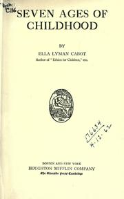 Cover of: Seven Ages Of Childhood by Ella Lyman Cabot