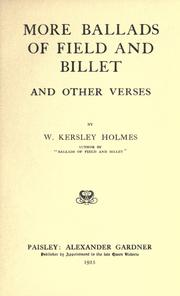 Cover of: More ballads of field and billet, and other verses | W. Kersley Holmes