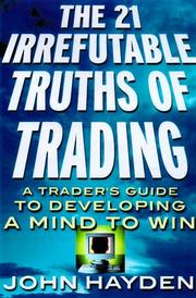 Cover of: The 21 Irrefutable Truths of Trading | John H. Hayden