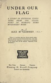 Cover of: Under our flag by Alice Margaret Guernsey
