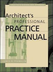 Cover of: Architect's Professional Practice Manual (Professional Architecture) | James R. Franklin