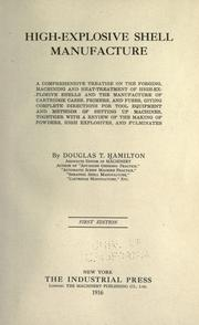 Cover of: High-explosive shell manufacture | Hamilton, Douglas T.