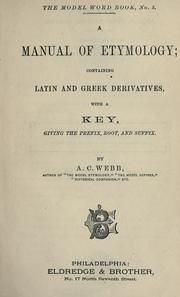 Cover of: A manual of etymology | A. C. Webb