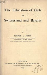 Cover of: The education of girls in Switzerland and Bavaria | Isabel L. Rhys