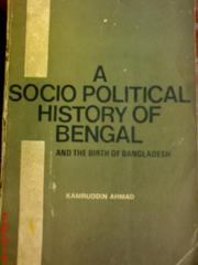A socio political history of Bengal and the birth of