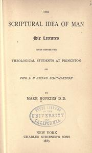Cover of: The Scriptural idea of man | Hopkins, Mark