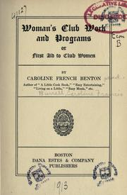 Cover of: Woman's club work and programs | Caroline French Benton