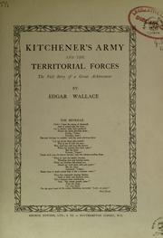 Cover of: Kitchener's army and the territorial forces by Edgar Wallace