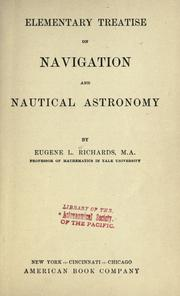 Cover of: Elementary treatise on navigation and nautical astronomy by Eugene Lamb Richards