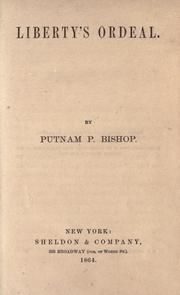 Cover of: Liberty's ordeal | Putnam P. Bishop