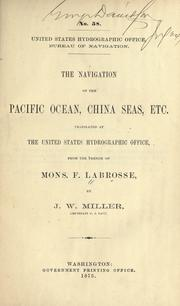 Cover of: The navigation of the Pacific Ocean, China seas, etc | F. Labrosse