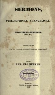 Cover of: Sermons, on philosophical, evangelical, and practical subjects | Eli Meeker