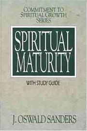 Cover of: Spiritual Maturity (Commitment To Spiritual Growth) by J.Oswald Sanders