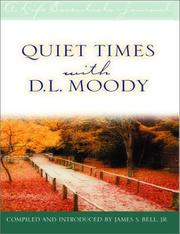 Cover of: Quiet Times With D. L. Moody (Life Essentials Journal) by James S. Bell Jr.