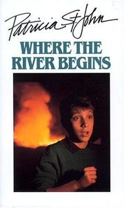 Cover of: Where the river begins | Patricia St John