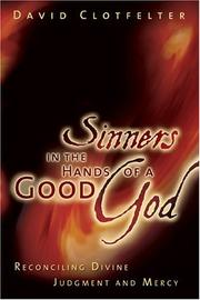 Cover of: Sinners in the Hands of a Good God | David Clotfelter