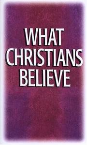 Cover of: What Christians Believe by Emmaus Bible School staff