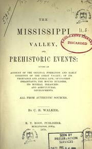 Cover of: The Mississippi Valley, and prehistoric events by C. B. Walker