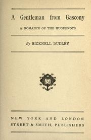 Cover of: A gentleman from Gascony | Bicknell Dudley