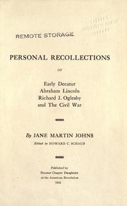 Cover of: Personal recollections of early Decatur, Abraham Lincoln, Richard J. Oglesby and The Civil War | Jane Martin Johns