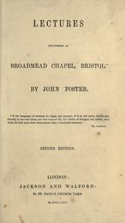 Cover of: Lectures delivered at Broadmead Chapel, Bristol | John Foster