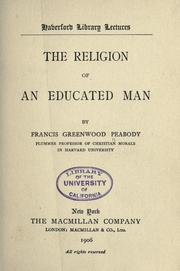 Cover of: The religion of an educated man | Francis Greenwood Peabody