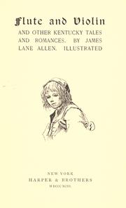 Cover of: Flute and violin and other Kentucky tales and romances | James Lane Allen