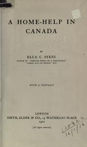 Cover of: A home-help in Canada | Ella Constance Sykes