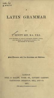 Cover of: A Latin grammar | Key, Thomas Hewitt