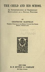 Cover of: The child and his school | Gertrude Hartman