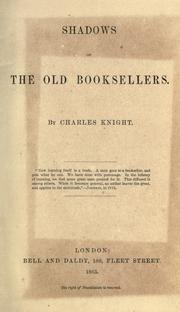 Cover of: Shadows of the old booksellers | Charles Knight