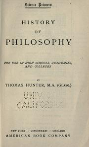 Cover of: History of philosophy, for use in high schools, academies, and colleges | Hunter, Thomas